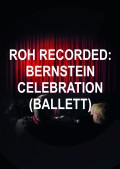 ROH_RECORDED:_BERNSTEIN_CELEBRATION_(BALLETT)