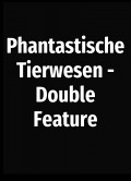 Phantastische_Tierwesen_-_Double_Feature
